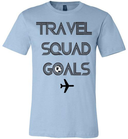 TRAVEL SQUAD GOALS UNISEX SHORT SLEEVE TEE-VARIOUS COLORS-The Work Hard Travel Well Store