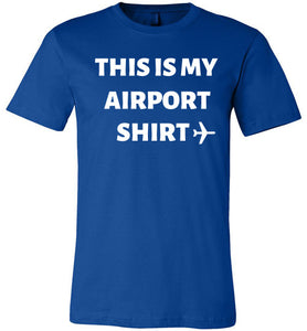 This Is My Airport Shirt-The Work Hard Travel Well Store