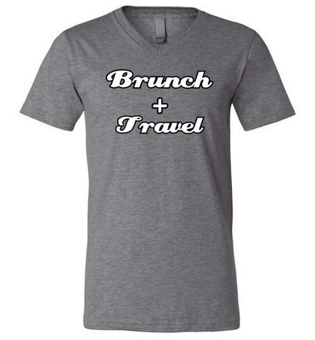 BRUNCH AND TRAVEL UNISEX V-NECK-The Work Hard Travel Well Store