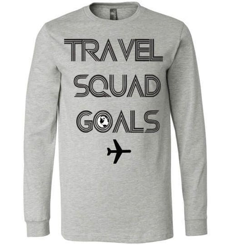 #TravelSquadGoals Unisex Long Sleeve Tee-Various Colors