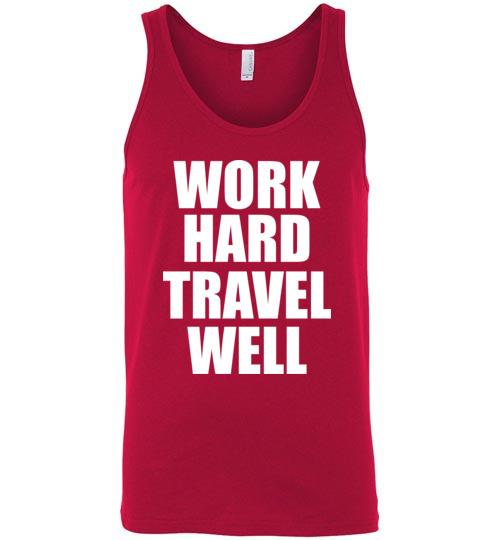 #WorkHardTravelWell Unisex Tank Top Various Colors-The Work Hard Travel Well Store