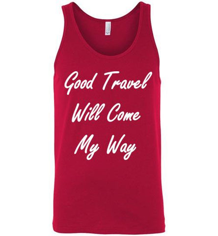 Good Travel Will Come My Way Tank-The Work Hard Travel Well Store