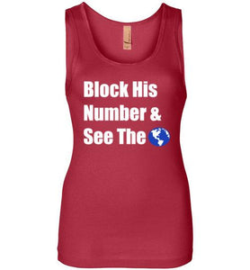 Block His Number and See The World Tank-The Work Hard Travel Well Store
