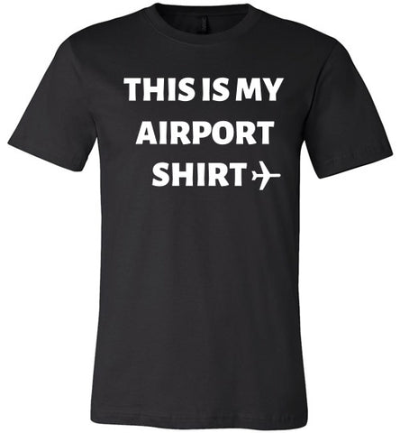 This Is My Airport Shirt