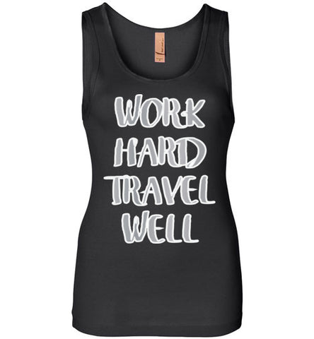 Work Hard Travel Well Tank-Ladies