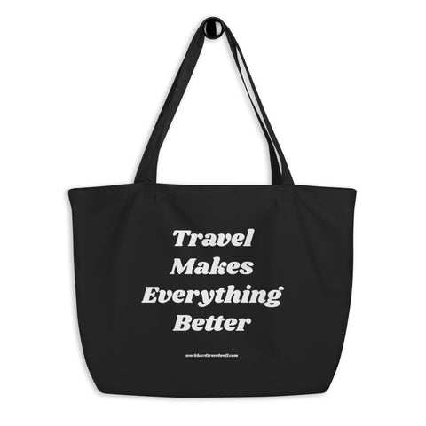 Travel Makes Everything Better Organic Tote Bag-The Work Hard Travel Well Store