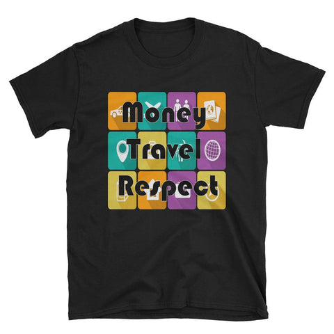 Money Travel Respect Short-Sleeve Unisex T-Shirt