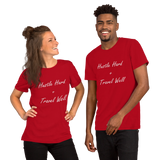 Hustle Hard + Travel Well Short-Sleeve Unisex T-Shirt