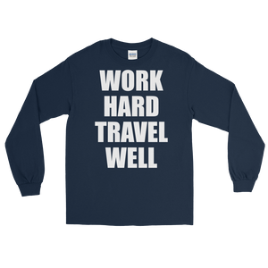 Work Hard Travel Well Unisex Long Sleeve Various Colors-The Work Hard Travel Well Store