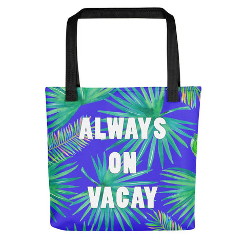 Always on Vacay Tote bag