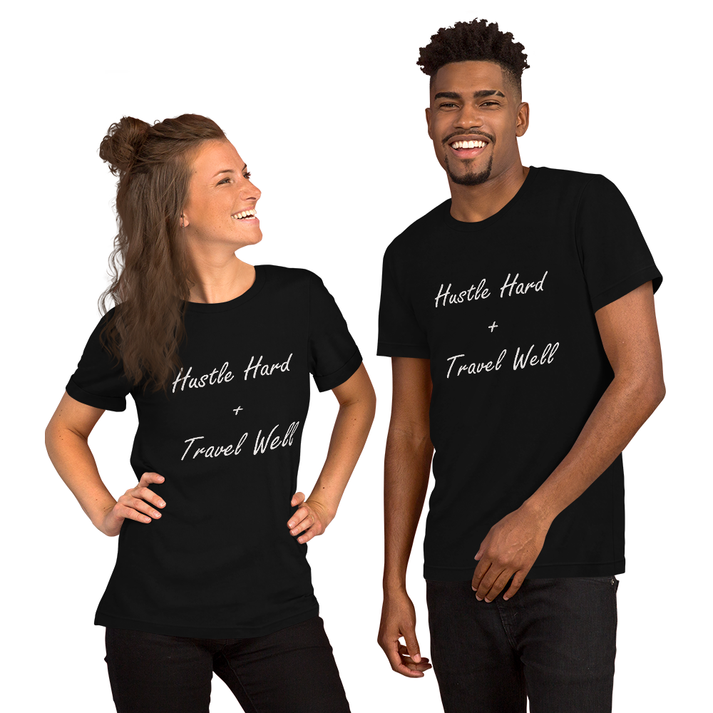 Hustle Hard + Travel Well Short-Sleeve Unisex T-Shirt-The Work Hard Travel Well Store