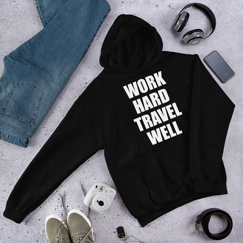 Work Hard Travel Well Hoodie-International Shipping