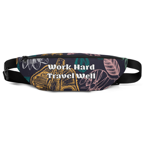 Work Hard Travel Well Fanny Pack