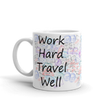 Work Hard Travel Well Mug