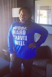 Work Hard Travel Well Unisex Long Sleeve Various Colors