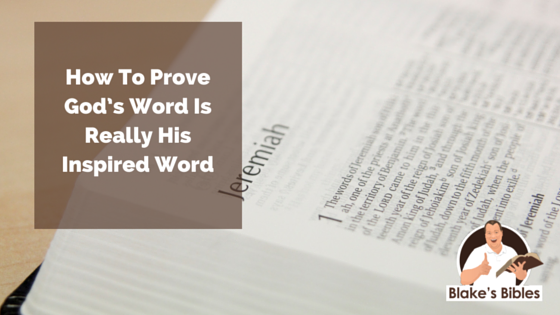 How To Prove God's Word Is Really His Inspired Word