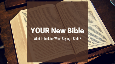 what-to-look-for-when-buying-a-new-bible