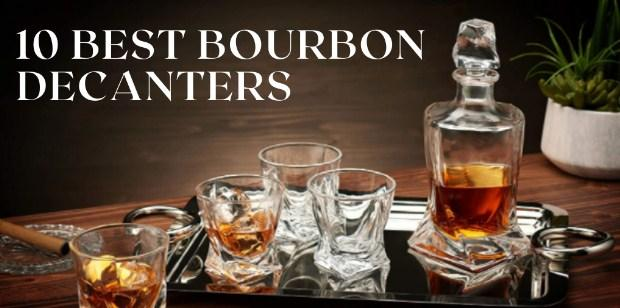 10 Best Bourbon Decanters In 2021: Reviews & Buying Guide
