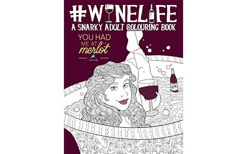 Wine Life: A Snarky Adult Coloring Book