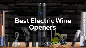 Best Electric Wine Openers To Make Life Easy