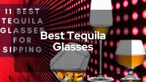 Best Tequila Glasses For Sipping