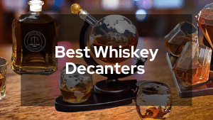 Best Whiskey Decanters To Add To Your Collection