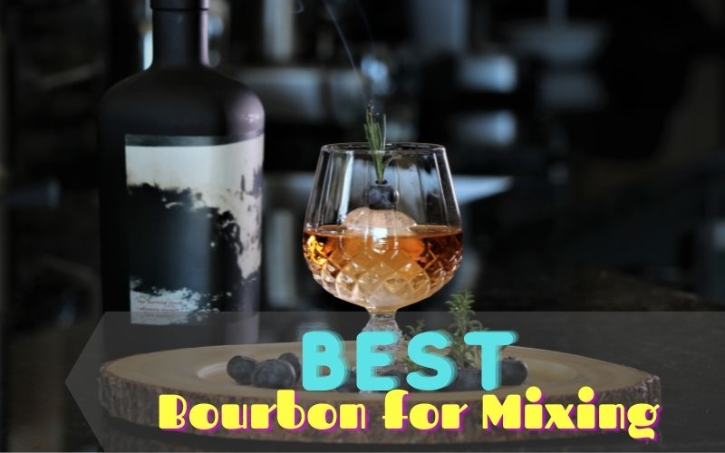 best bourbon for mixing