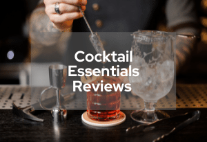 Cocktail Mixers & Other Essentials Reviews