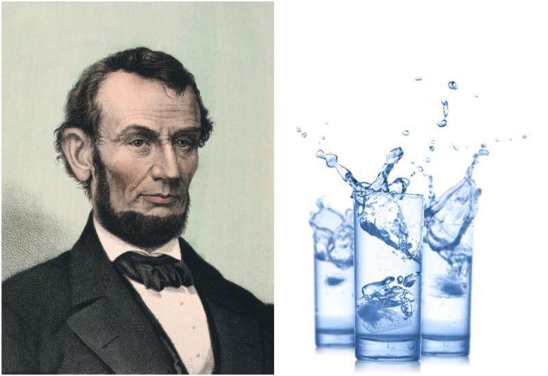 Abraham Lincoln and glasses of water