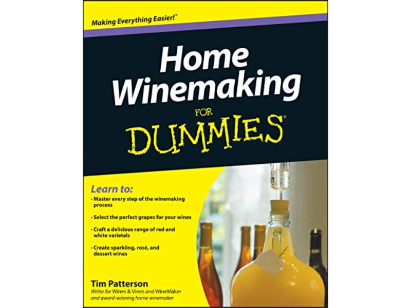 Home Wine Making for Dummies: Wine Making Book for Beginners