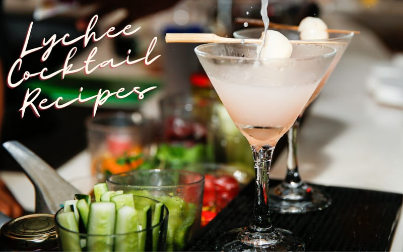 Best lychee cocktail recipes