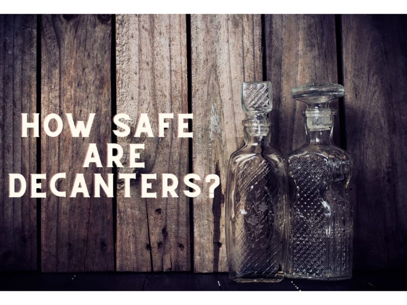 how safe are decanters