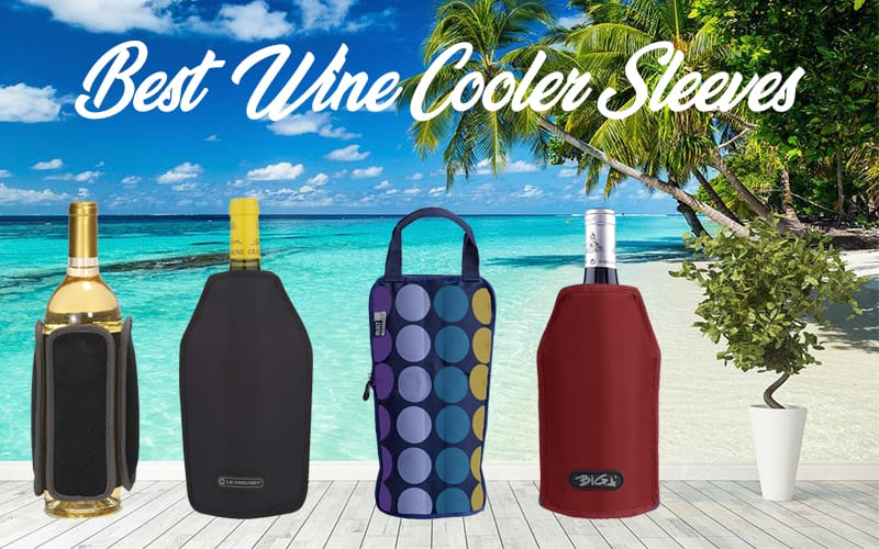 Wine Cooler Sleeves For Hot Summer Days