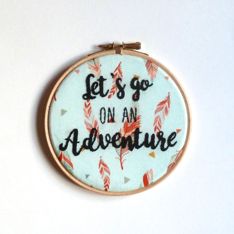 """Let's go on an adventure"" embroidery hoop art wall decoration"