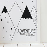 """Adventure Awaits Little One"" monochrome print (A4&A3)"