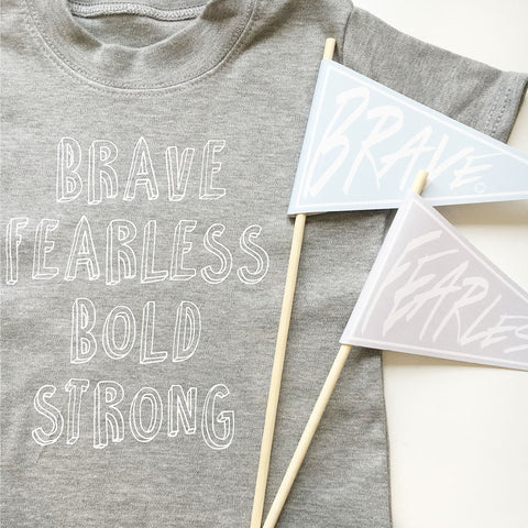 """Brave Fearless Bold Strong"" grey T-shirt (long & short sleeved)"