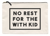 """No rest for the with kid"" large travel pouch"