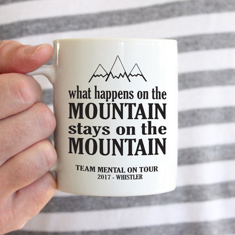 Personalised 'What happens on the mountains stays on the mountains' mug