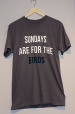 Sundays are for the birds T-Shirt