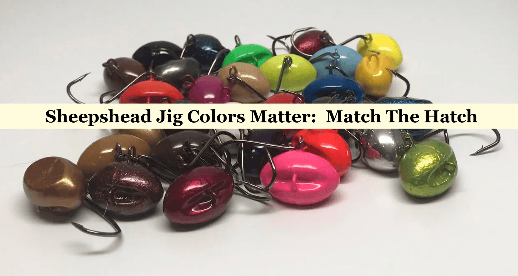 Sheepshead Jig Colors Matter -  Match The Hatch