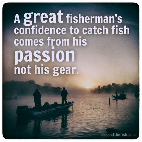 Passion: Respect The Fish