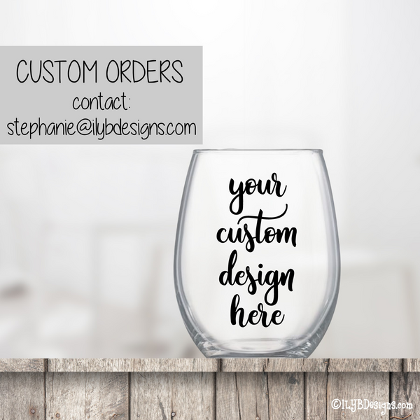 Stemless Wine Glass - Personalized Wine Glass - LIVE LONGER REMEMBER LESS DRINK WINE - ILYB Designs