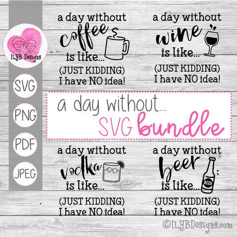 A Day Without SVG Bundle, Wine Lover, Beer Drinker, Vodka Drinker, Coffee Lover Cut Files