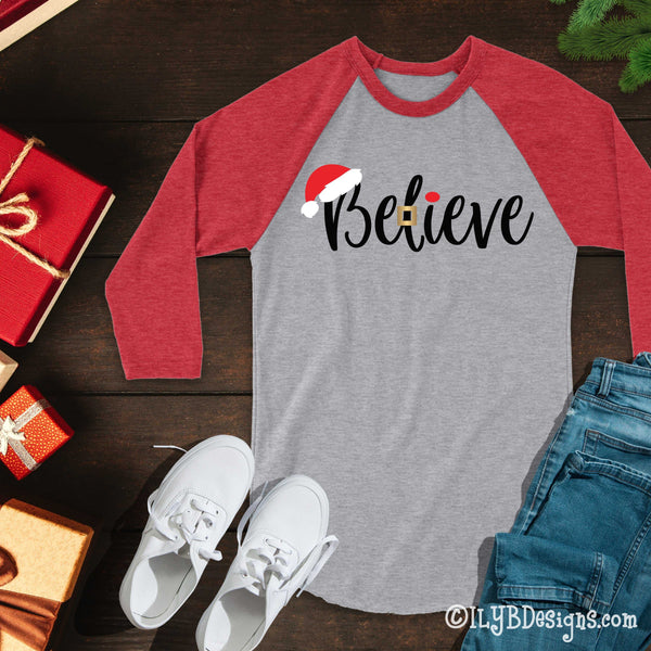 Santa Believe Christmas Shirt - Christmas Santa Believe T-shirt - Christmas Baseball Raglan Shirt - Christmas Believe Shirt - ILYB Designs