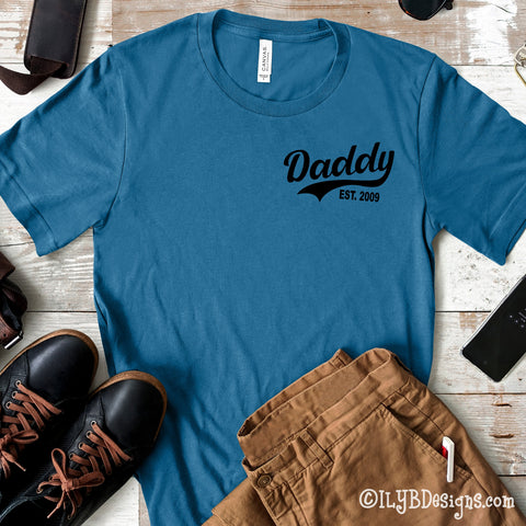Daddy Established Shirt Personalized - Father's Day Shirt - Father's Day Gift - Dad Gift