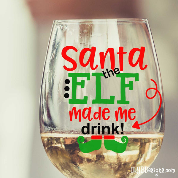 Christmas Wine Glass - Santa the Elf Made Me Drink Stemless Wine Glass - Christmas Gift - Stocking Stuffer - White Elephant Gift - ILYB Designs