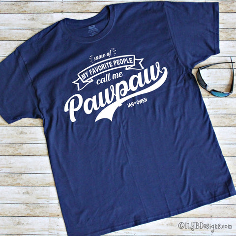My Favorite People Call Me Pawpaw Shirt - Grandpa Shirt - Grandparent Shirt - ILYB Designs