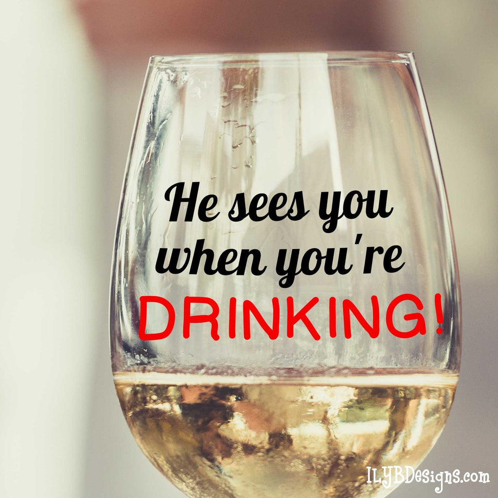 Christmas Wine Glass - He Sees You When You're Drinking Stemless Wine Glass - ILYB Designs
