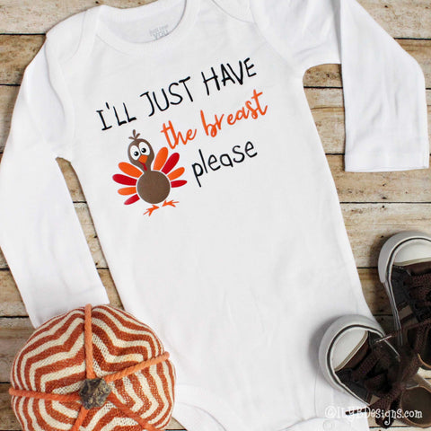 THANKSGIVING Infant Bodysuits - I'LL JUST HAVE THE BREAST PLEASE Infant Bodysuit - First Thanksgiving Infant Bodysuit - ILYB Designs