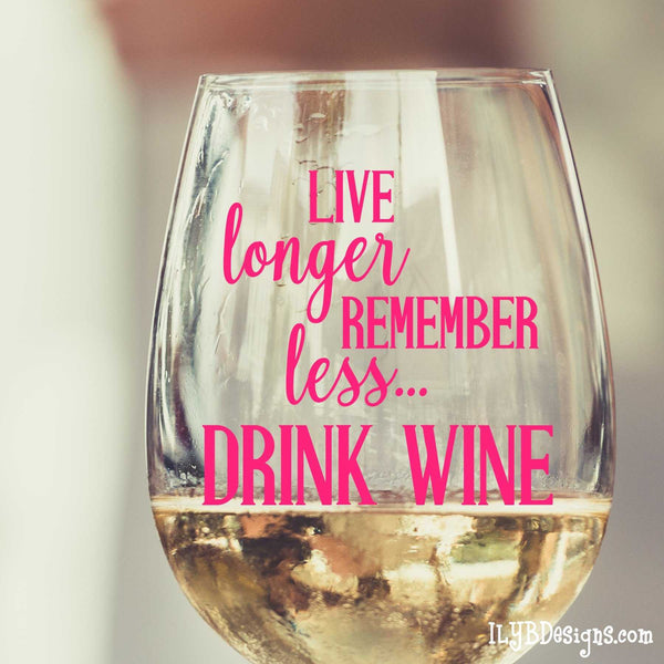 Stemless Wine Glass - Personalized Wine Glass - LIVE LONGER REMEMBER LESS DRINK WINE | ILYB Designs